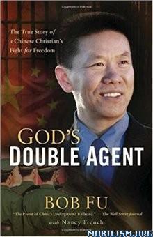 Download ebook God's Double Agent by Bob Fu (.ePUB)