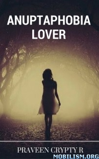 Download ebook Anuptaphobia Lover by Praveen Crypty R (.ePUB) (.MOBI)