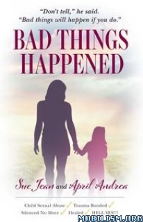 Bad Things Happened by April Andrea, Sue Jean