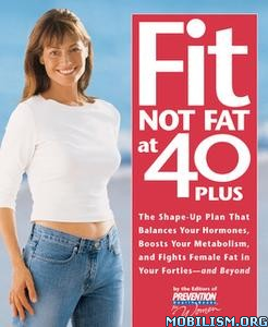 Fit Not Fat at 40-Plus by Prevention Health Books for Women