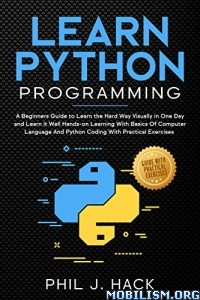 Learn Python Programming by Phil J. Hack