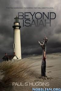 Download Beyond Isaiah by Paul S Huggins (.ePUB)