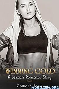 Download ebook Winning Gold by Carmen Lace (.ePUB)