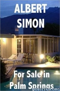 Download ebook For Sale in Palm Springs by Albert Simon (.ePUB)