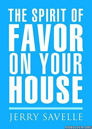 The Spirit of Favor On Your House by Jerry Savelle