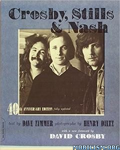 Download Crosby, Stills & Nash: The Biography by Dave Zimmer (.ePUB)