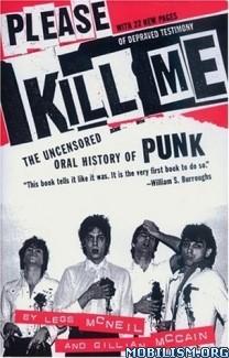 Download Please Kill Me by Legs McNeil, Gillian McCain (.PDF)