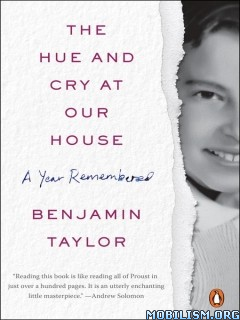 Download ebook The Hue & Cry at Our House by Benjamin Taylor (.ePUB)
