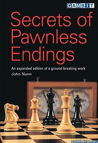 Secrets of Pawnless Endings by John Nunn