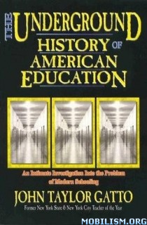Download ebook Underground History..American Ed by John Taylor Gatto (.PDF)