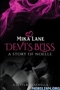 Download ebook Devi's Bliss: a story of Noelle by Mika Lane (.ePUB)