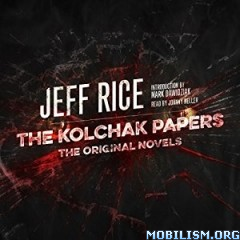 Download ebook The Kolchak Papers by Jeff Rice (.MP3)