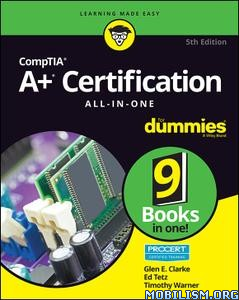 CompTIA A+ Certification All-in-One… 5th Ed by Glen E. Clarke