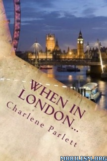 Download ebook When in London... by Charlene Parlett (.ePUB) (.MOBI)