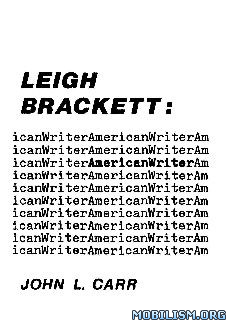 Leigh Brackett: American S.F. Writer by John L. Carr  +