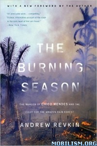 Download ebook The Burning Season by Andrew Revkin (.ePUB)