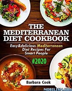 The Meditrrranean Diet CookBook #2020 by Barbara Cook