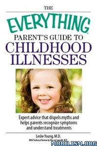 Parent's Guide To Childhood Illnesses by Leslie Young