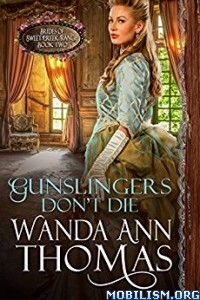 Download ebook Gunslingers Don't Die by Wanda Ann Thomas (.ePUB)