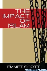 Download ebook The Impact of Islam by Emmet Scott (.ePUB)