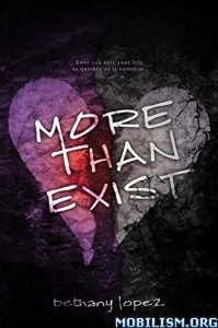 Download ebook More than Exist by Bethany Lopez (.ePUB)