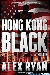 Download ebook Hong Kong Black by Alex Ryan (.ePUB) (.MOBI)