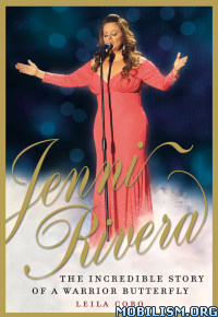 Download ebook Jenni Rivera: The Incredible Story by Leila Cobo (.ePUB)