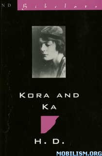 Download ebook Kora & Ka by H.D. (Hilda Doolittle) (.ePUB)(.MOBI)