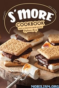 S'more Cookbook by Stephanie Sharp