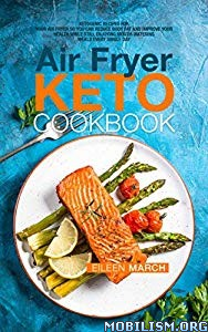 Air Fryer Keto Cookbook by Eileen March