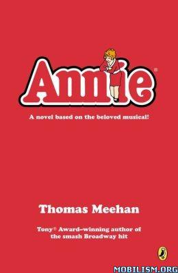 Download ebook Annie by Thomas Meehan (.ePUB)