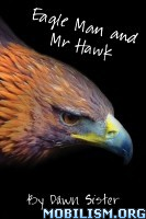 Download ebook Eagle Man & Mr Hawk by Dawn Sister (.ePUB)+