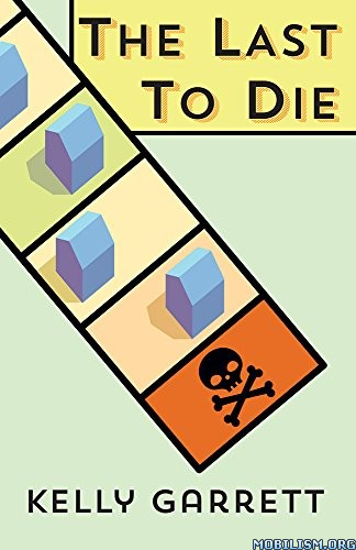 Download The Last to Die by Kelly Garrett (.ePUB)(.MOBI)