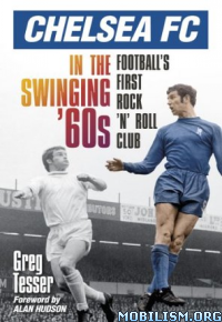 Download ebook Chelsea FC in the Swinging '60s by Greg Tesser (.ePUB)