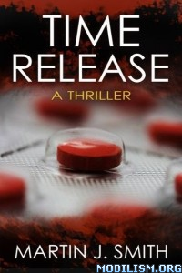 Download ebook Time Release by Martin J. Smith (.ePUB)
