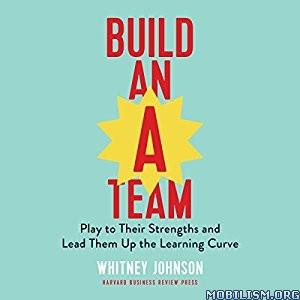 Build an A-Team by Whitney Johnson