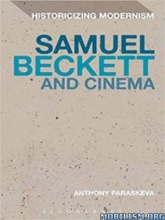 Samuel Beckett and Cinema by Anthony Paraskeva