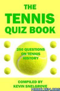 The Tennis Quiz Book by Kevin Snelgrove