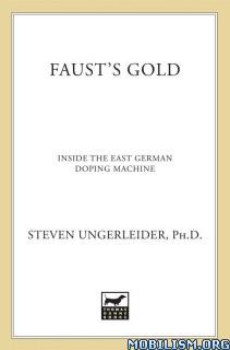 Faust's Gold: East German Doping by Steven Ungerleider (.AZW)