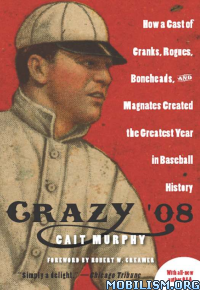Download ebook Crazy '08 by Cait Murphy (.ePUB)(.MOBI)(.AZW3)
