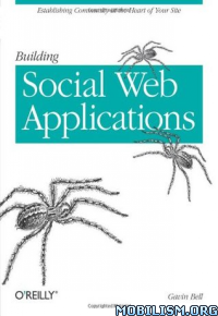 Download ebook Building Social Web Applications by Gavin Bell (.ePUB)