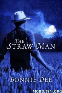 Download ebook The Straw Man by Bonnie Dee (.ePUB)(.PDF)