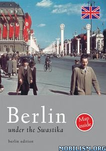 Berlin under the Swastika by Sven Felix Kellerhoff