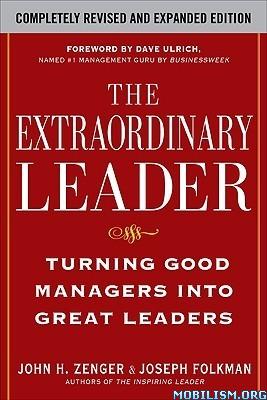 The Extraordinary Leader by John H. Zenger