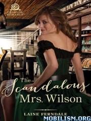 Download The Scandalous Mrs. Wilson by Laine Ferndale (.ePUB)