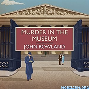 Download ebook Murder in the Museum by John Rowland (.MP3)