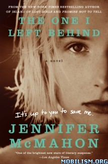 Download ebook The One I Left Behind by Jennifer McMahon (.ePUB) (.MOBI)