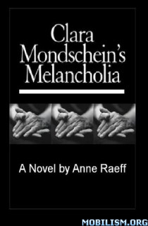 Download Clara Mondschein's Melancholia by Anne Raeff (.ePUB)