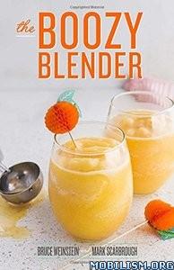 The Boozy Blender by Bruce Weinstein, Mark Scarbrough
