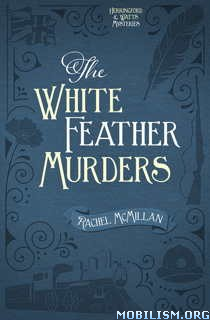 Download The White Feather Murders by Rachel McMillan (.ePUB)(.MOBI)